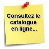 Consultez le catalogue en ligne...